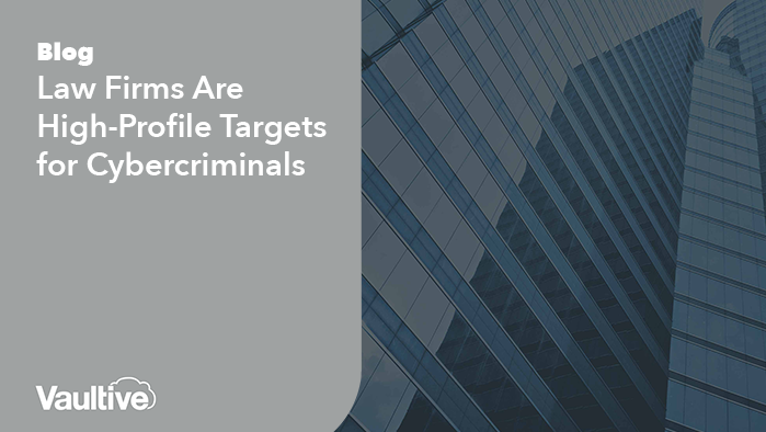 Law Firms Are High-Profile Targets for Cybercriminals